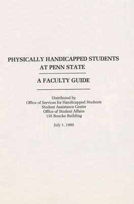 Physically Handicapped Students At Penn State, A Faculty Guide.